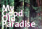 My Good Old Paradise