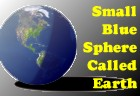 Small Blue Sphere Called Earth